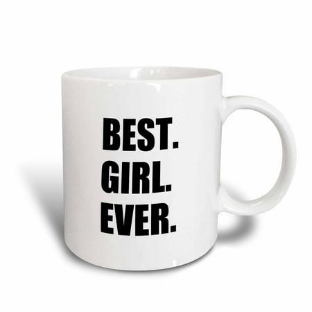 3dRose Best Girl Ever - fun gift for your favorite girl girlfriend daughter, Ceramic Mug, 11-ounce