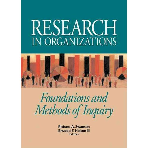 Research In Organizations: Foundations And Methods Of Inquiry