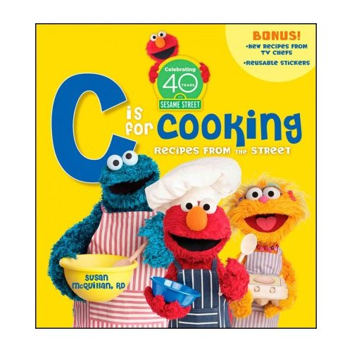 "Sesame Street ""C"" Is for Cooking: Recipes from the Street"