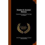 Studies in Ancient History : Comprising an Inquiry Into the Origin of Exogamy