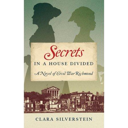 Secrets in a House Divided : A Novel of Civil War Richmond
