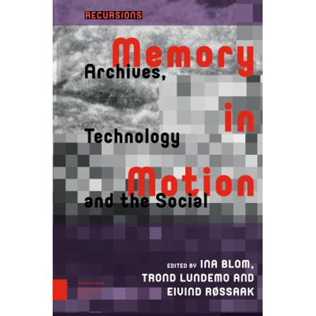 Memory In Motion  Archives  Technology And The Social