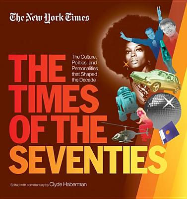 New York Times The Times of the Seventies - eBook