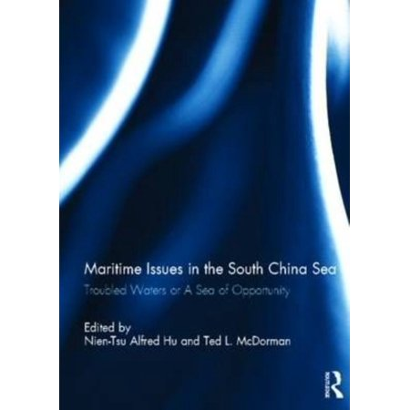 Maritime Issues In The South China Sea  Troubled Waters Or A Sea Of Opportunity