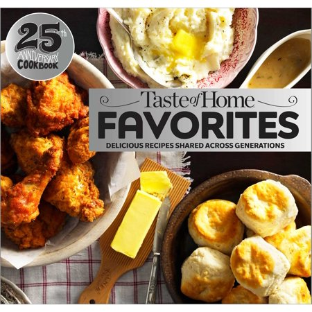Taste of Home Favorites--25th Anniversary Edition : Delicious Recipes Shared Across Generations](Taste Of Home Halloween Recipe Book)