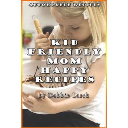 Kid Friendly: Mom Happy Recipes - - Kid Friendly Recipes For Halloween