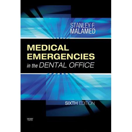 Medical Emergencies in the Dental Office - E-Book - (Medical Emergencies In The Dental Office Malamed)