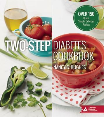 Two-Step Diabetes Cookbook : Over 150 Quick, Simple, Delicious Recipes