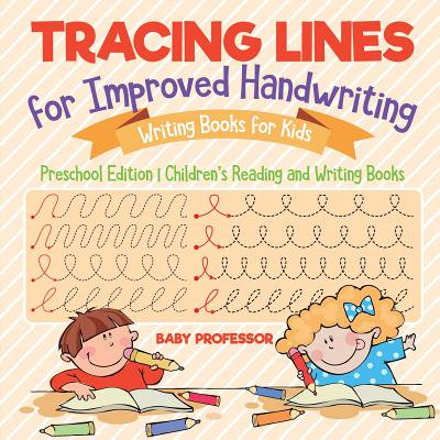 Tracing Lines for Improved Handwriting - Writing Books for Kids - Preschool Edition Children's Reading and Writing - Handwriting Books