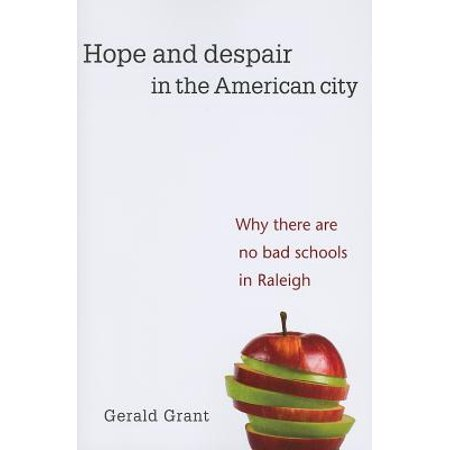 Hope and Despair in the American City : Why There Are No Bad Schools in Raleigh - Why Is There No School On Halloween