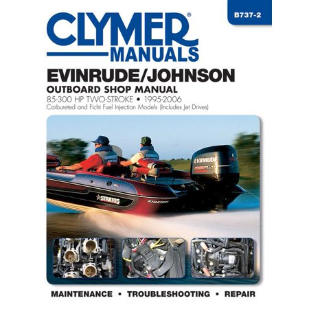 Clymer Manuals: Evinrude/Johnson 85-300 HP Two-Stroke 1995-2006: Outboard Shop Manual (Paperback) Manual Reset Johnson Controls