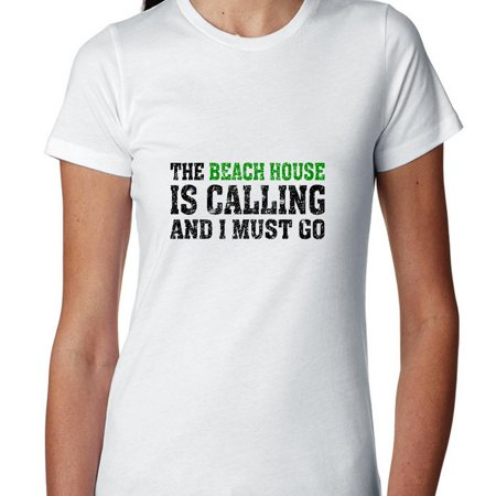 The Beach House Is Calling And I Must Go   Vacation Womens Cotton T Shirt