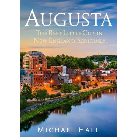 Augusta: The Best Little City in New England. Seriously. (Party City Augusta Ga)