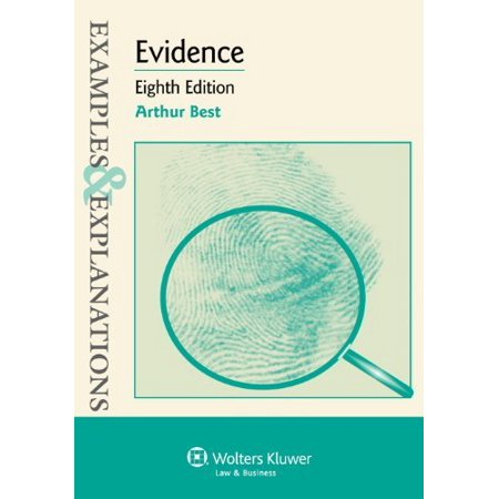 Evidence Examples & Explanations Eighth Edition by Arthur