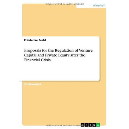 Proposals For The Regulation Of Venture Capital And Private Equity After The Financial Crisis