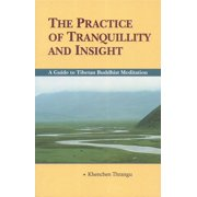 The Practice of Tranquillity and Insight : A Guide to Tibetan Buddhist Meditation