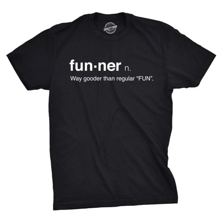 Mens Funner Definition Funny Gooder Than Regular Fun Sarcastic Graphic T shirt