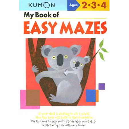 My Book of Easy Mazes : Ages 2-3-4