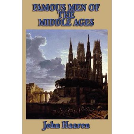 Famous Men of the Middle Ages - eBook (Information About Castles In The Middle Ages)