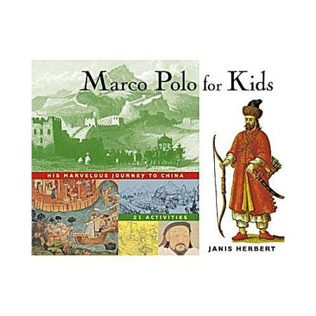marco polo for kids his marvelous journey to china 21 activities. Black Bedroom Furniture Sets. Home Design Ideas