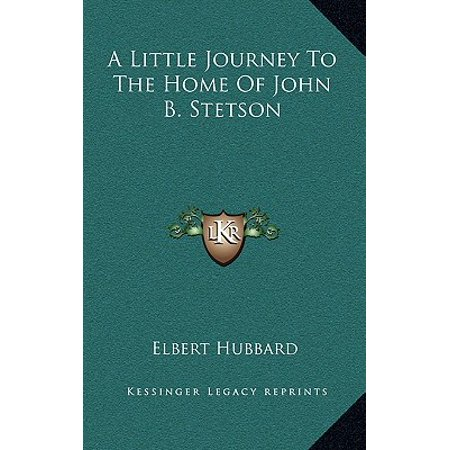 - A Little Journey to the Home of John B. Stetson