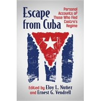 Escape from Cuba: Personal Accounts of Those Who Fled Castro's Regime (Paperback)