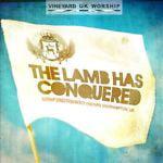 The Lamb Has Conquered - Vineyard U.K. Worship (CD)