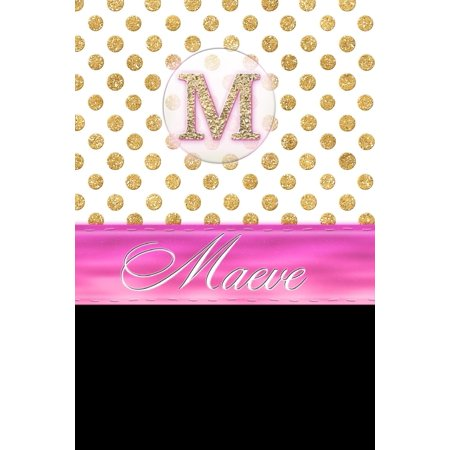Maeve: Personalized Lined Journal Diary Notebook 150 Pages, 6 X 9 (15.24 X 22.86 CM), Durable Soft Cover (Paperback)](Personalized Diary)