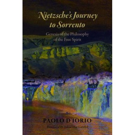 Nietzsches Journey To Sorrento  Genesis Of The Philosophy Of The Free Spirit