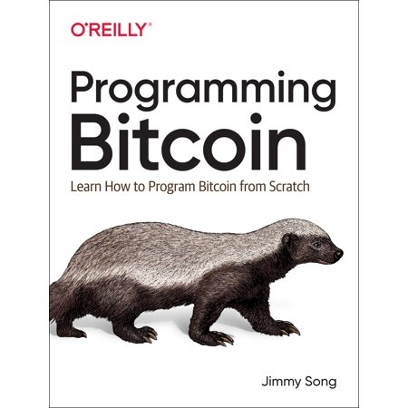 Programming Bitcoin : Learn How to Program Bitcoin from (Learn To Run Linux Servers From Scratch)