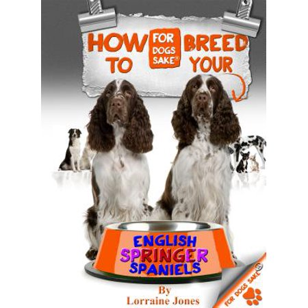 How to Breed your English Springer Spaniel - eBook