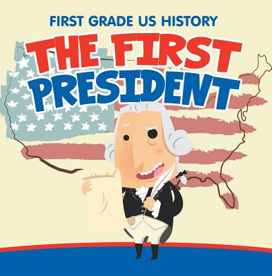 First Grade US History: The First President - eBook