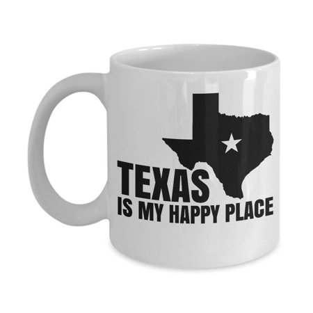 Texas Is My Happy Place Ceramic Coffee & Tea Gift Mug Cup For Mom And Other Women