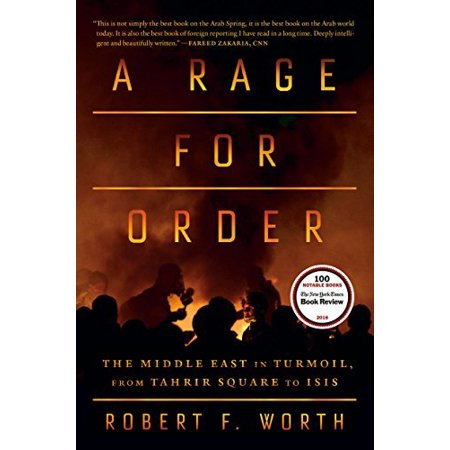 A Rage For Order: The Middle East in Turmoil, From Tahrir Square to ISIS - image 1 de 1