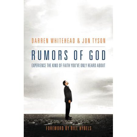 - Rumors of God : Experience the Kind of Faith You´ve Only Heard about