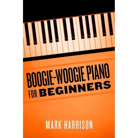 Boogie-Woogie Piano for Beginners - eBook