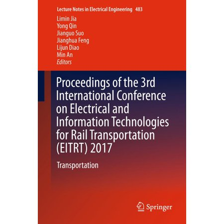 Proceedings of the 3rd International Conference on Electrical and Information Technologies for Rail Transportation (EITRT) 2017 - eBook