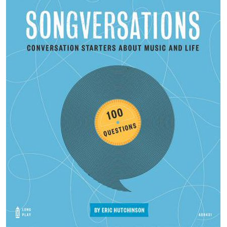 Songversations : Conversation Starters about Music and Life (100