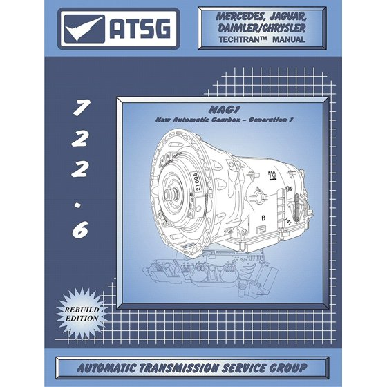 Mercedes 722 6 / NAG 1 Automatic Transmission Repair Manual (Mercedes 722 6  Transmission Fluid Dipstick Tool - Best Repair Book Available!) By ATSG