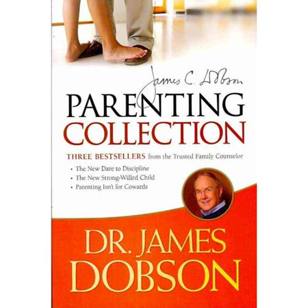 The Dr  James Dobson Parenting Collection  The New Dare To Discipline   The New Strong Willed Child   Parenting Isnt For Cowards