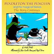 Pendleton The Penguin and His Magical Friends: The Story Continues - eBook