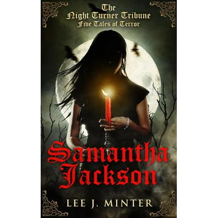 The Night Turner Tribune, Five Tales of Terror : Samantha Jackson (Jackson Head Turners)