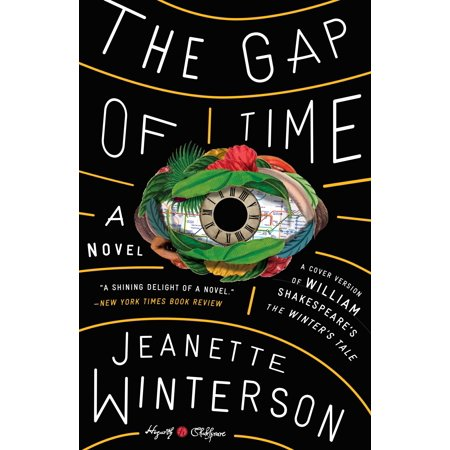 The Gap of Time : William Shakespeare' The Winter's Tale Retold: A Novel
