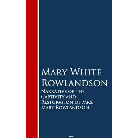 Narrative of the Captivity and Restoration of Mrs. Mary Rowlandson -