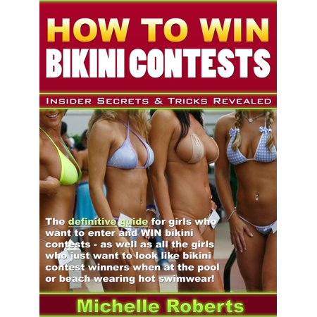 How to Win Bikini Contests: Insider Secrets & Tips Revealed - eBook (Winning Costume Contest Ideas)
