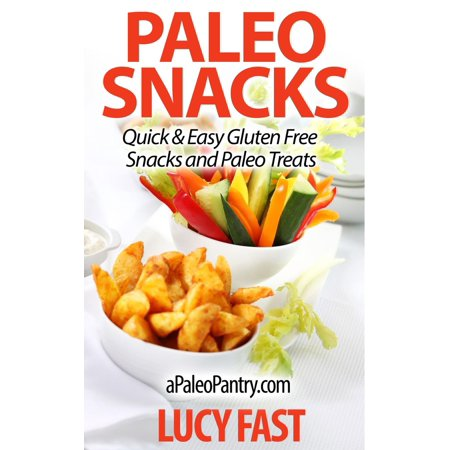 Paleo Snacks: Quick & Easy Gluten Free Snacks and Paleo Treats - - Quick And Easy Halloween Appetizers
