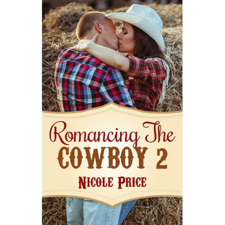 Romancing The Cowboy: 2 - eBook