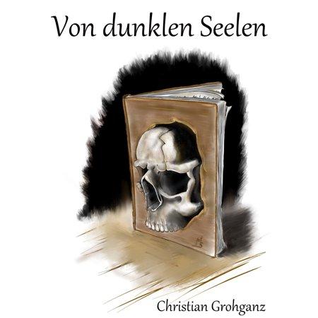 Von dunklen Seelen: Fünf abgründige Kurzgeschichten - eBook