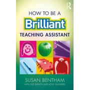 How to Be a Brilliant Teaching Assistant - eBook