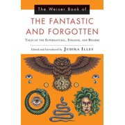 The Weiser Book of the Fantastic and Forgotten - eBook